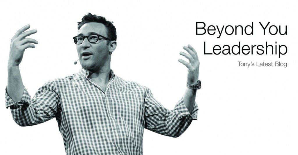 Tony's tips for Beyond You Leadership!