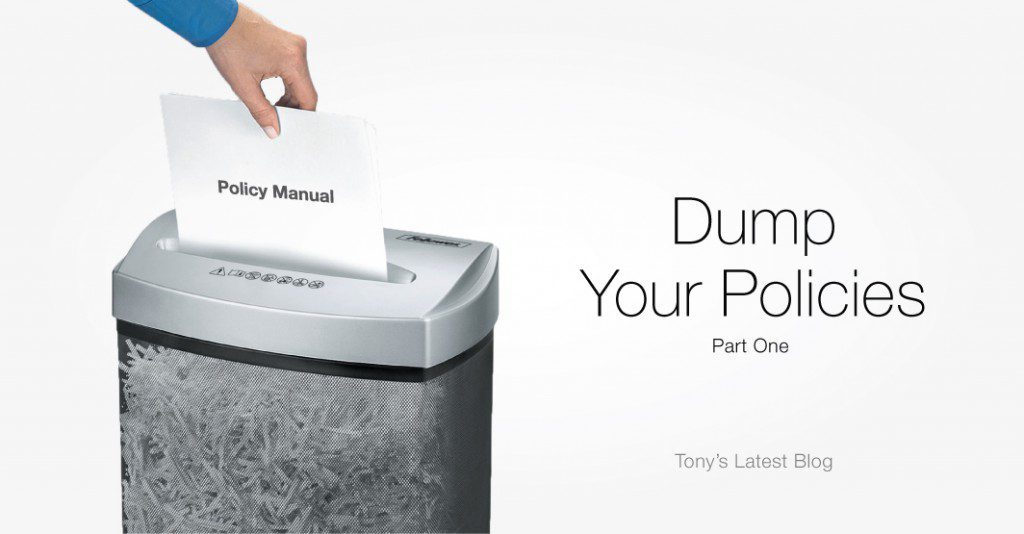 Dump Your Policies Part One, the latest blog from Roma Moulding CEO, Tony Gareri.