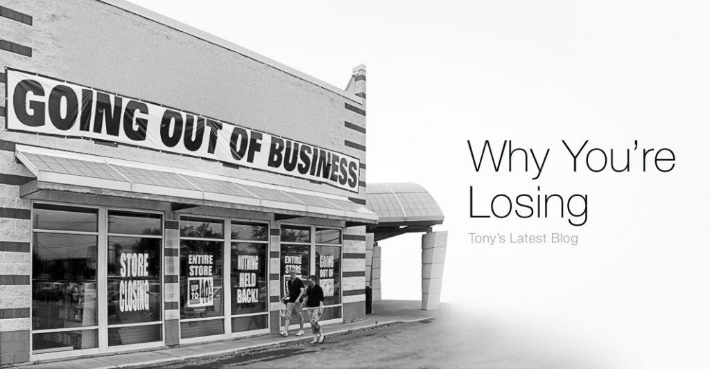 Why You're Losing - the latest blog from Roma CEO, Tony Gareri.
