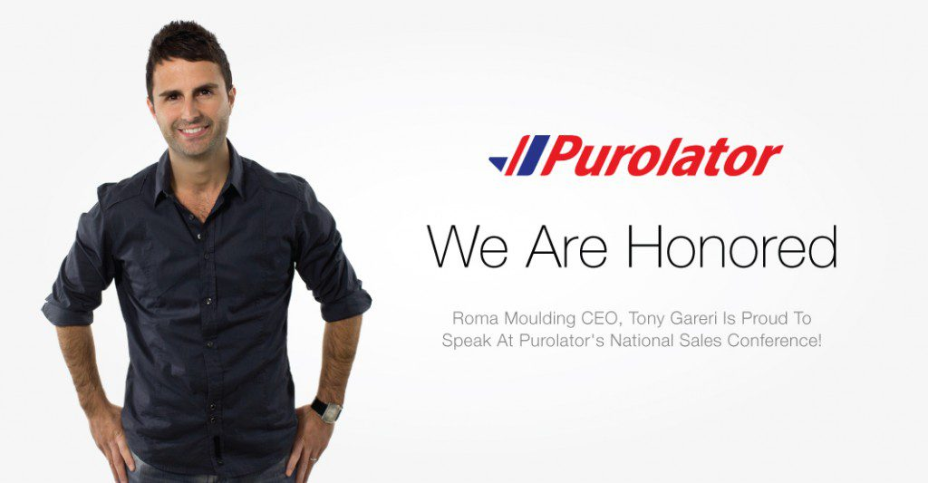 Roma Moulding CEO, Tony Gareri is proud to speak at Purolator's National Sales Conference!