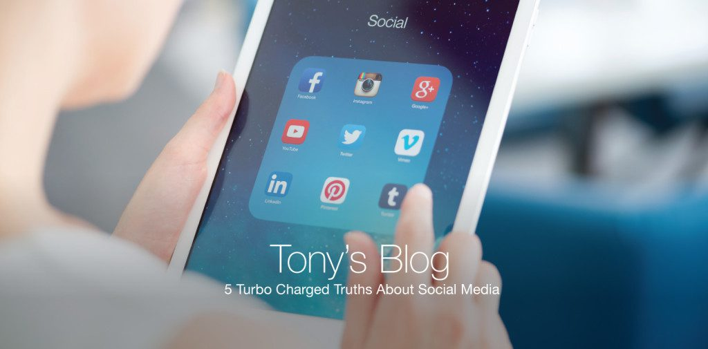 2015-02-Tonys-Blog---5-Turbo-Charged-Truths-About-Social-Media